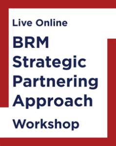 BRM Strategic Partnering Approach Workshop