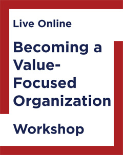 Becoming a Value-Focused Organization (BVFO)