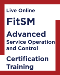 FitSM Advanced Service Operation and Control Certification Training