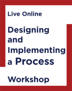 Designing and Implementing a Process
