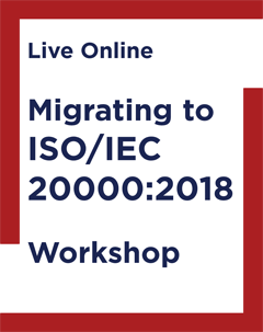 Migrating to ISO IEC 20000 2018 Workshop