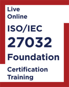 Live Online ISO IEC 27032 Foundation Certification Training