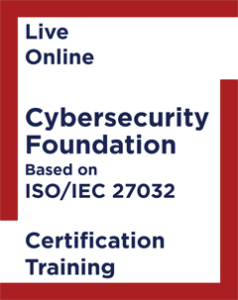 Cybersecurity Foundation Based on ISO IEC 27032 Certification Course Live Online