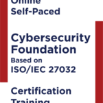 Cybersecurity Foundation Based on ISO IEC 27032 Certification Course Online Self-paced