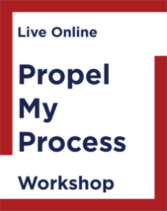Propel My Process Workshop