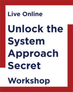 Unlock the System Approach Secret Workshop