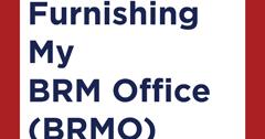 Furnishing My BRM Office (BRMO)